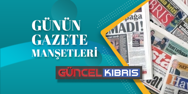 GAZETE-MANŞETLERİ-KKTC-KIBRIS